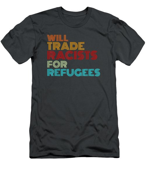 Will Trade Racists For Refugees T-shirt Political Shirt Men's T-Shirt (Athletic Fit)