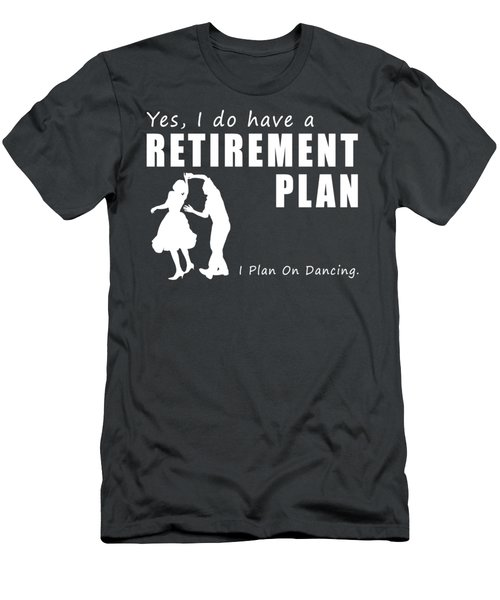 Yes I Do Have A Retirement Plan Dancing Men's T-Shirt (Athletic Fit)