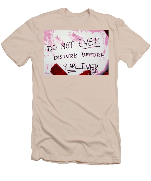 Do Not Ever Disturb Men's T-Shirt (Athletic Fit)