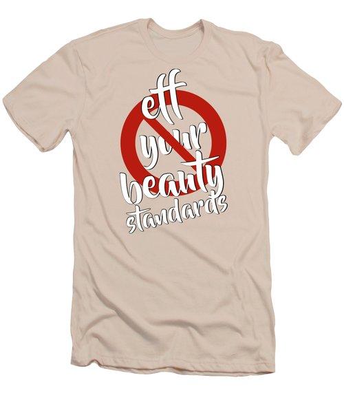 Eff Your Beauty Standards Men's T-Shirt (Slim Fit) by Menega Sabidussi