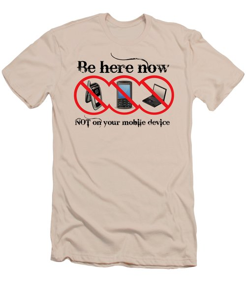 Be Here Now Men's T-Shirt (Slim Fit) by Robert G Kernodle