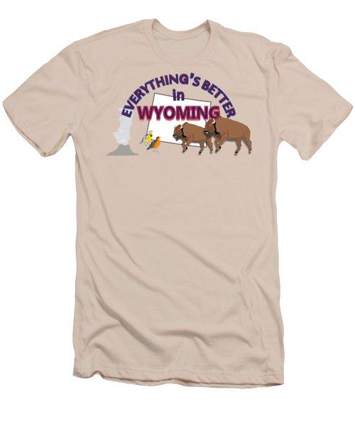 Everthing's Better In Wyoming Men's T-Shirt (Slim Fit) by Pharris Art