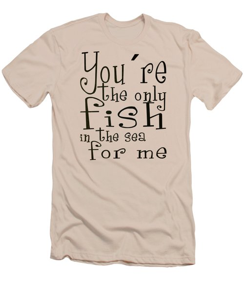 The Only Fish In The Sea For Me Men's T-Shirt (Athletic Fit)