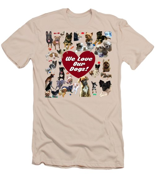 We Love Our Dogs - Exclusive Men's T-Shirt (Athletic Fit)