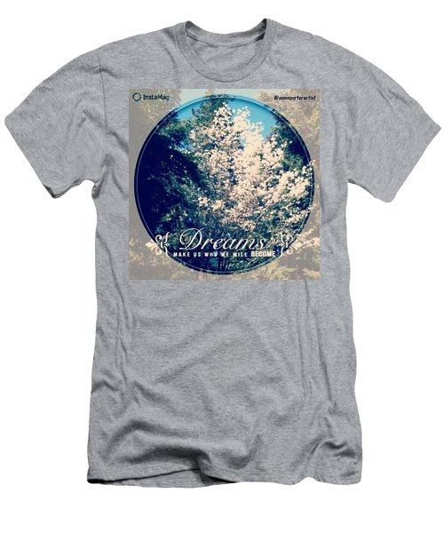 Dreams Make Us Who We Will Become Men's T-Shirt (Athletic Fit)