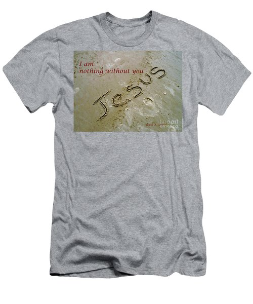 I Am Nothing Without You Men's T-Shirt (Slim Fit) by Robin Coaker