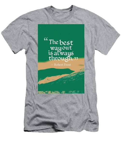 Inspirational Timeless Quotes - Robert Frost Men's T-Shirt (Athletic Fit)