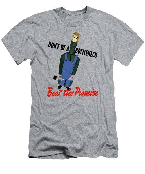 Don't Be A Bottleneck - Beat The Promise Men's T-Shirt (Athletic Fit)