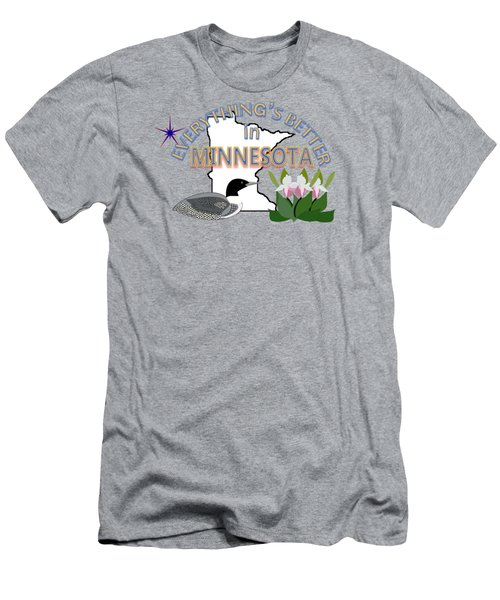 Everything's Better In Minnesota Men's T-Shirt (Slim Fit)