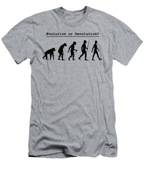 Evolution Or Devolution Men's T-Shirt (Athletic Fit)