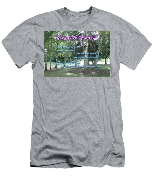 Going To Die Tomorrow? Men's T-Shirt (Athletic Fit)