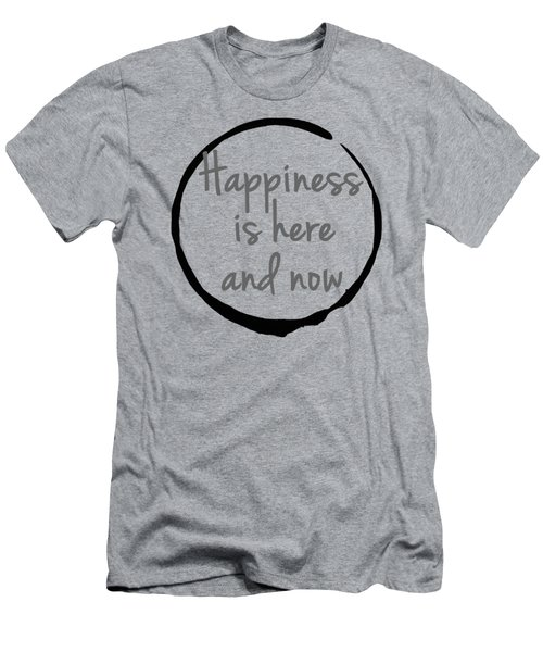 Happiness Is Here And Now Men's T-Shirt (Athletic Fit)