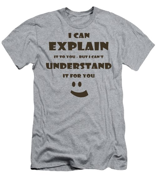 I Can Explain It Men's T-Shirt (Athletic Fit)