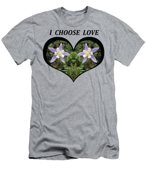 I Chose Love With A Heart Filled With Columbines Men's T-Shirt (Athletic Fit)