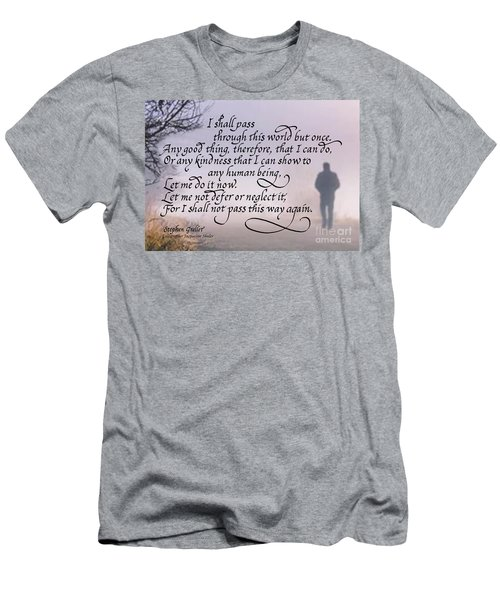 I Shall Pass This Way But Once Men's T-Shirt (Athletic Fit)