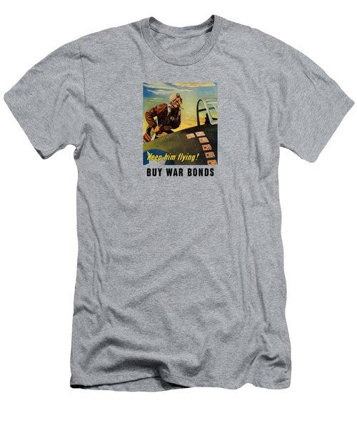 Keep Him Flying - Buy War Bonds  Men's T-Shirt (Athletic Fit)