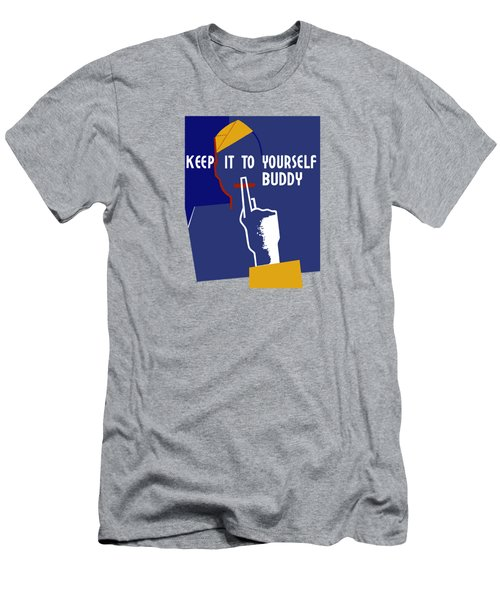 Keep It To Yourself Buddy Men's T-Shirt (Athletic Fit)