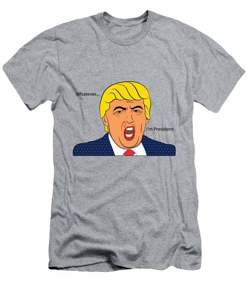 Whatever I'm President Men's T-Shirt (Slim Fit) by Randi Fayat