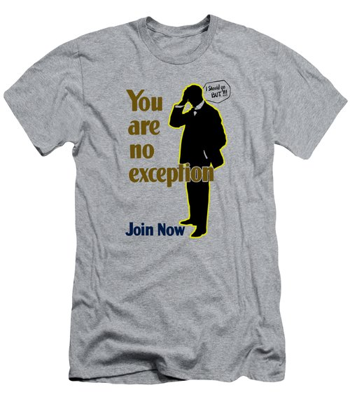 You Are No Exception - Join Now Men's T-Shirt (Athletic Fit)