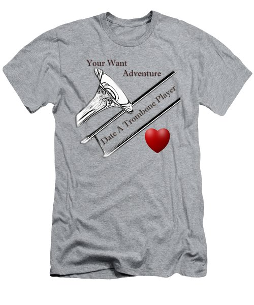 You Want Adventure Date A Trombone Player Men's T-Shirt (Athletic Fit)