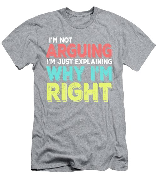 I'm Right Men's T-Shirt (Athletic Fit)
