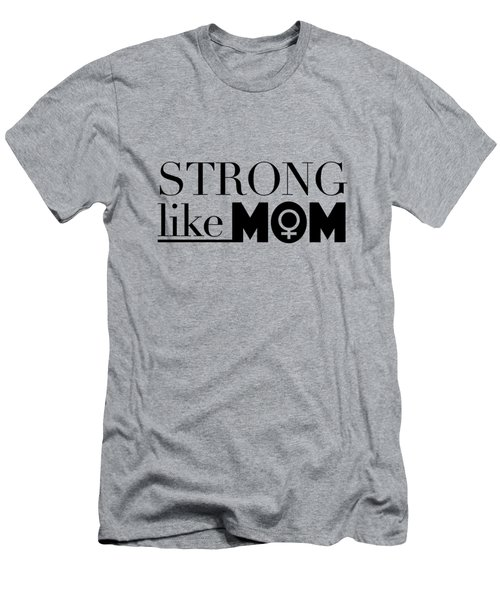 Strong Like Mom Men's T-Shirt (Athletic Fit)