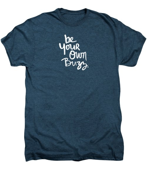 Be Your Own Buzz Men's Premium T-Shirt by Linda Woods