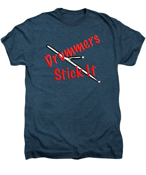 Drummers Stick It Men's Premium T-Shirt by M K  Miller
