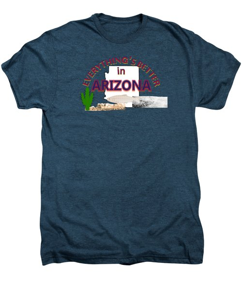 Everything's Better In Arizona Men's Premium T-Shirt by Pharris Art