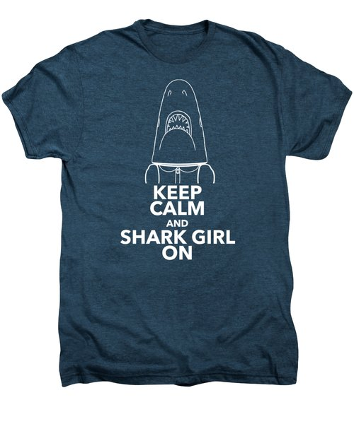 Keep Calm And Shark Girl On Men's Premium T-Shirt by Chris Bordeleau