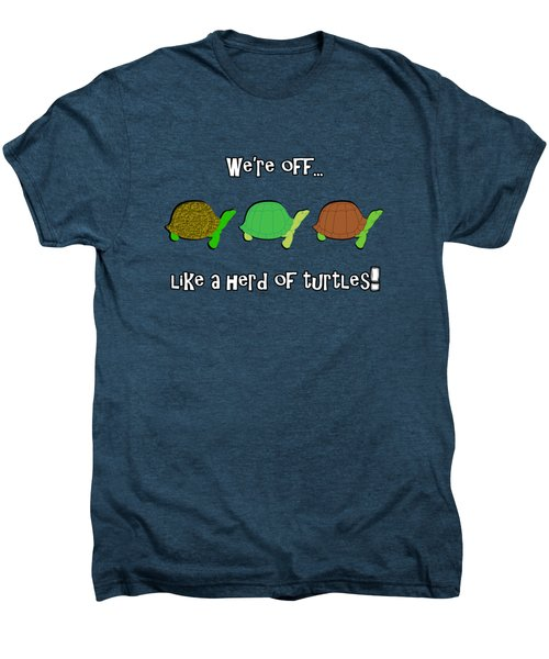 Like A Herd Of Turtles Men's Premium T-Shirt by Methune Hively
