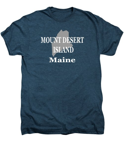 Mount Desert Island Maine State City And Town Pride  Men's Premium T-Shirt by Keith Webber Jr
