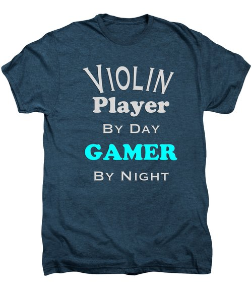 Violin Player By Day Gamer By Night 5633.02 Men's Premium T-Shirt by M K  Miller