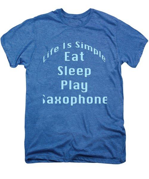 Saxophone Eat Sleep Play Saxophone 5515.02 Men's Premium T-Shirt by M K  Miller