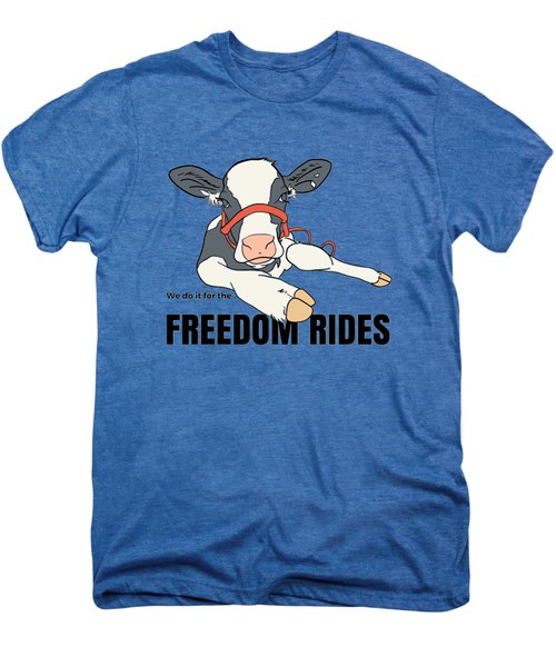 We Do It For The Freedom Rides Men's Premium T-Shirt