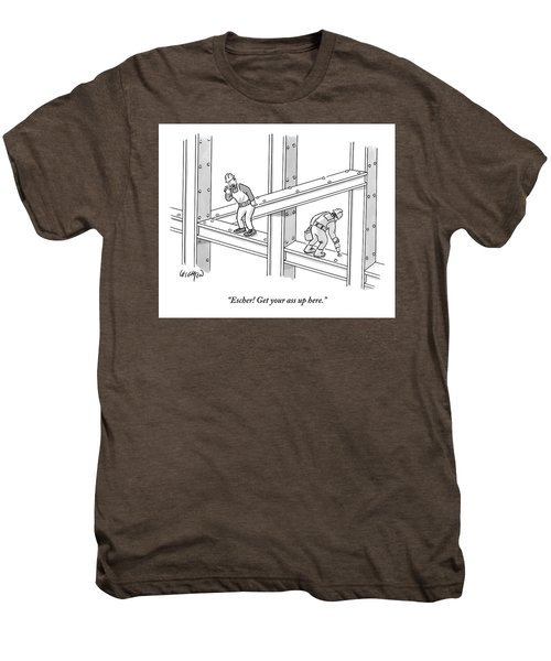 Escher Get Your Ass Up Here Men's Premium T-Shirt