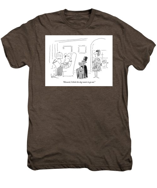 Howard, I Think The Dog Wants To Go Out Men's Premium T-Shirt