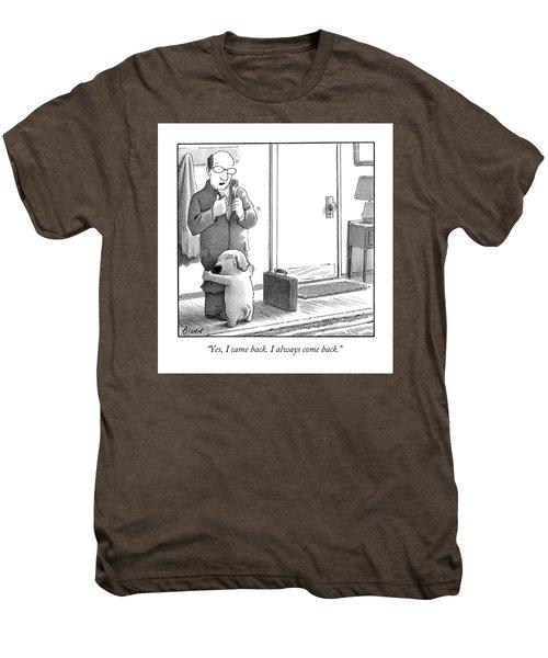 Yes I Came Back I Always Come Back Men's Premium T-Shirt