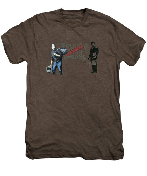 Banksy - The Tribute - Follow Your Dreams - Steve Jobs Men's Premium T-Shirt