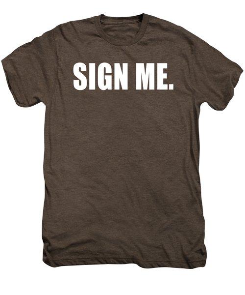 Sign Me Men's Premium T-Shirt