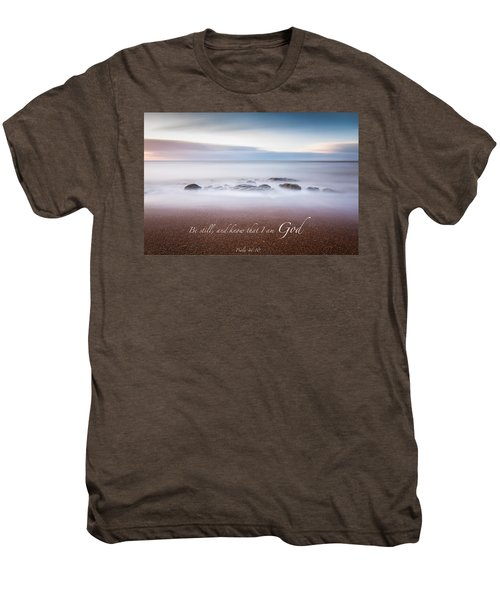 Be Still And Know That I Am God Men's Premium T-Shirt