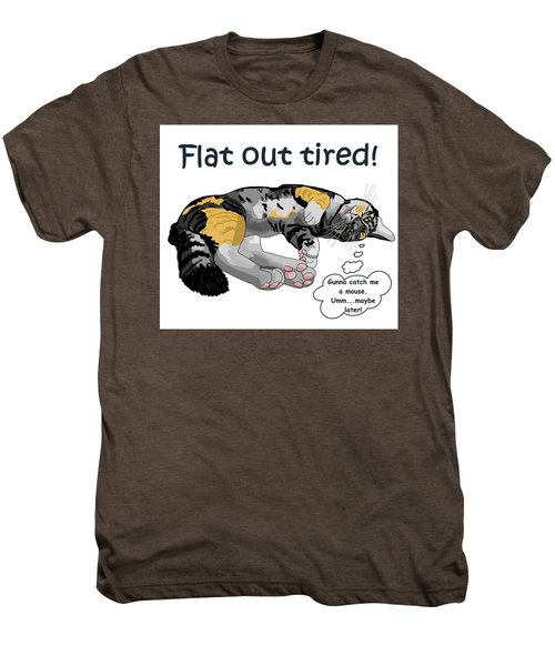 Flat Out Tired Men's Premium T-Shirt