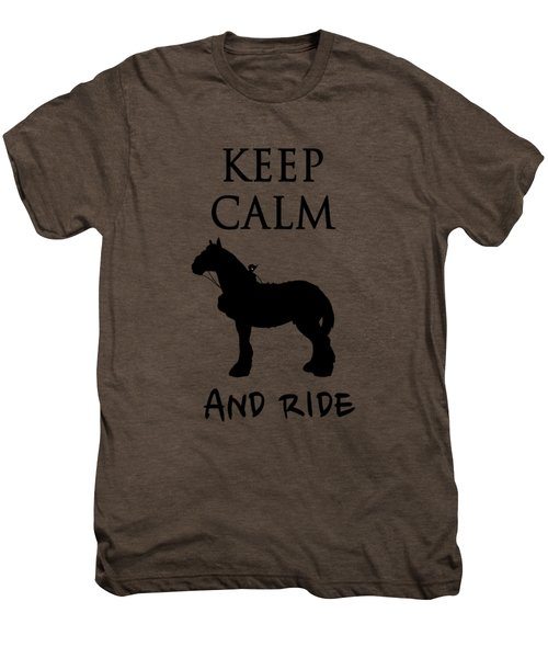 Keep Calm And Ride Men's Premium T-Shirt
