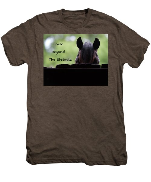 Look Beyond The Obstacle Men's Premium T-Shirt