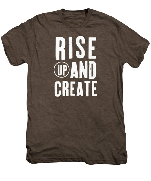 Rise Up And Create- Art By Linda Woods Men's Premium T-Shirt