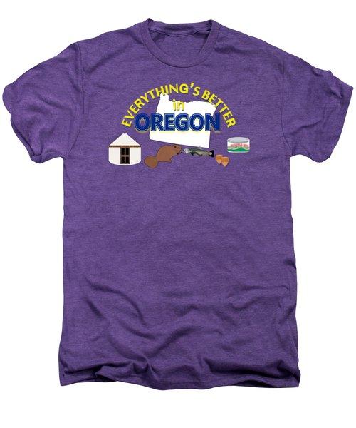 Everything's Better In Oregon Men's Premium T-Shirt by Pharris Art