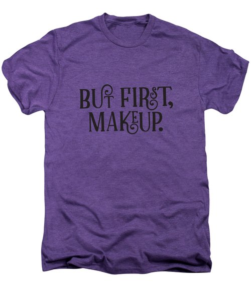 Makeup  Men's Premium T-Shirt by Elizabeth Taylor