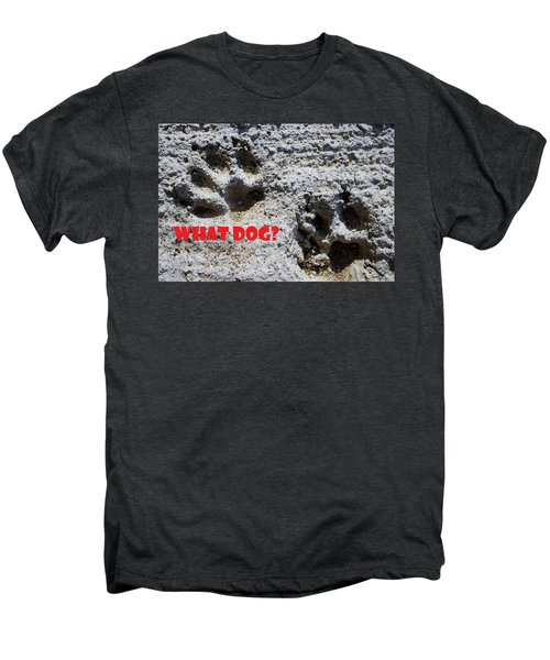 What Dog Men's Premium T-Shirt