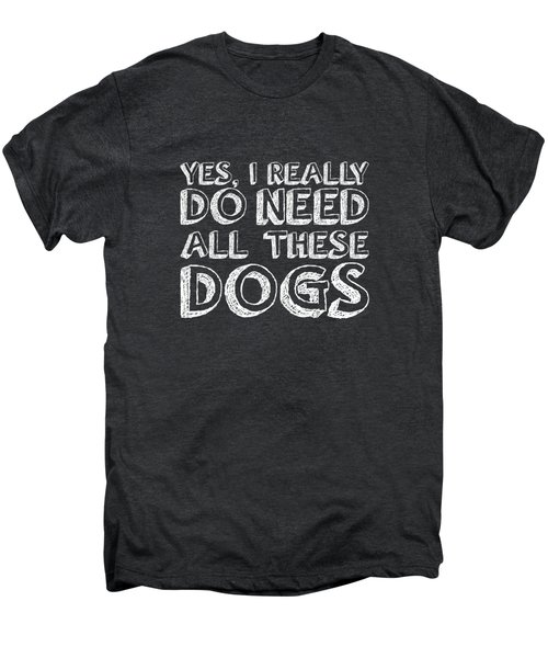 All These Dogs Men's Premium T-Shirt