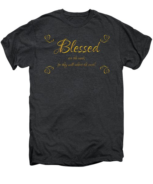 Beatitudes Blessed Are The Meek For They Will Inherit The Earth Men's Premium T-Shirt by Rose Santuci-Sofranko
